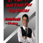 How to sell your home FAST for Top Dollar - Jason Scott